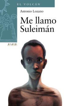 Me llamo Suleimán. AntonioLozano